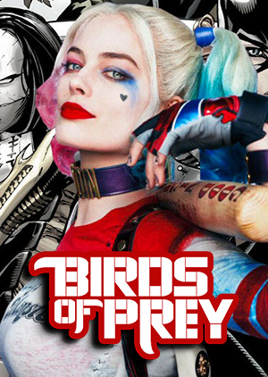 Birds of Prey (And The Fabulous Emancipation of One Harley Quinn)