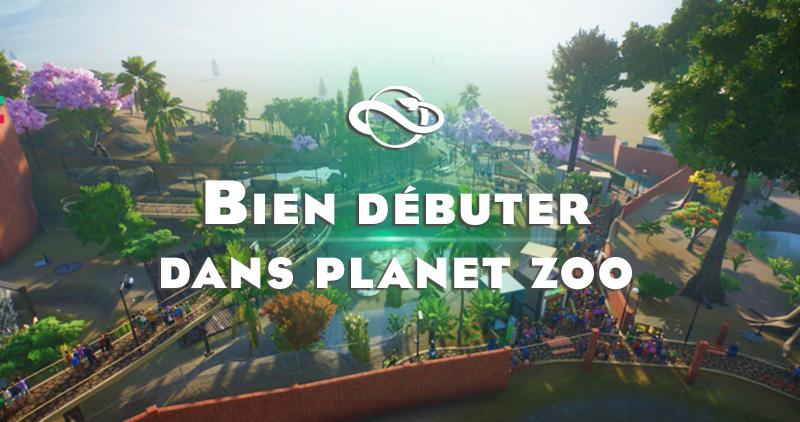 guide-planet-zoo-pour-bien-debuter