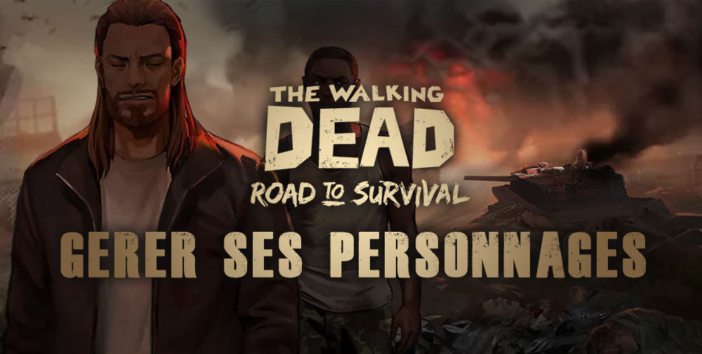 gestion-des-personnages-de-twd-road-to-survival