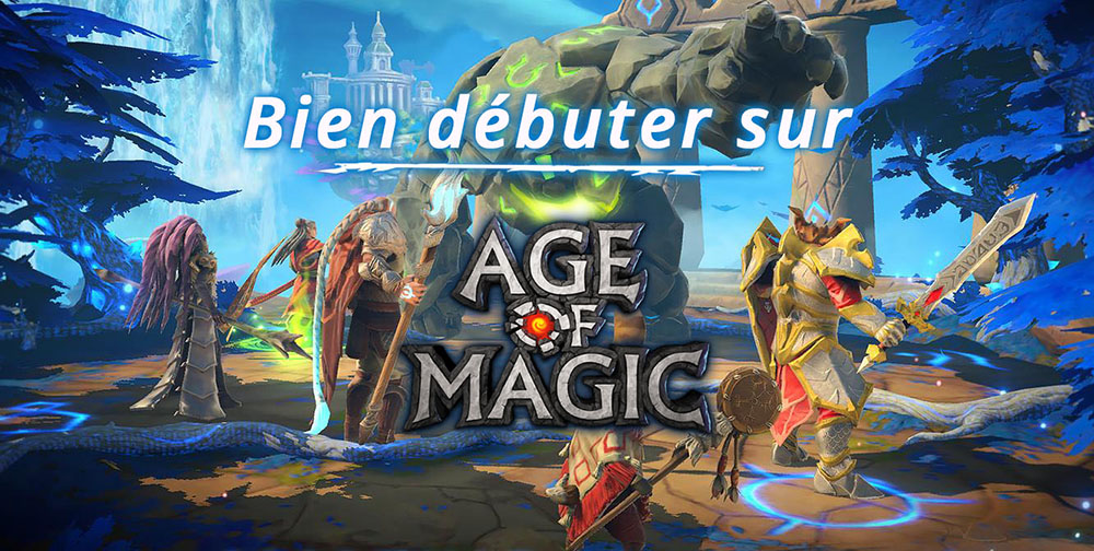 notre-guide-age-of-magic-pour-bien-debuter
