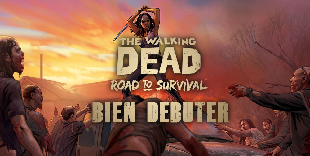 notre-guide-the-walking-dead-road-to-survival-pour-debutant